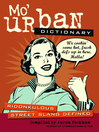 Mo&#39; Urban Dictionary (eBook): Ridonkulous Street Slang Defined
